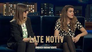 """LATE MOTIV - Amaia Romero y Noemí Galera. """"Somos muy fans""""   #LateMotiv350"""