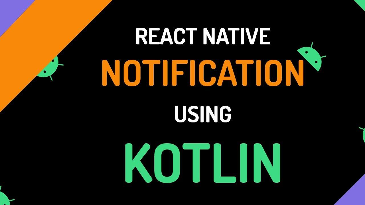Kotlin Notification Alert & Toast Alert | React Native Modules