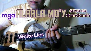 Alaala Mo - White Lies - Guitar Cover
