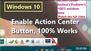 Action Center button not showing? (Solution is here)