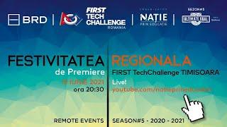 FESTIVITATEA DE PREMIERE #4 REGIONALA FIRST Tech Challenge TIMISOARA