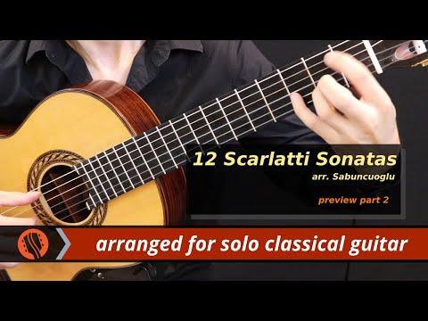 12 Scarlatti Sonatas, arr. Emre Sabuncuoglu (preview part 2)