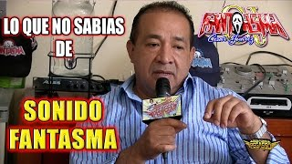 """LO QUE NO SABIAS DE """"""""""""SONIDO FANTASMA""""""""""""HABLA CESAR JUAREZ"""