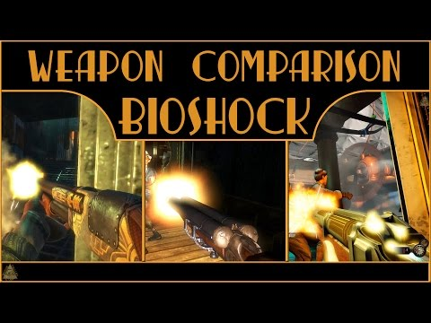 All Weapons Of Bioshock: Weapon Comparison Of All Bioshocks (incl. DLCs)