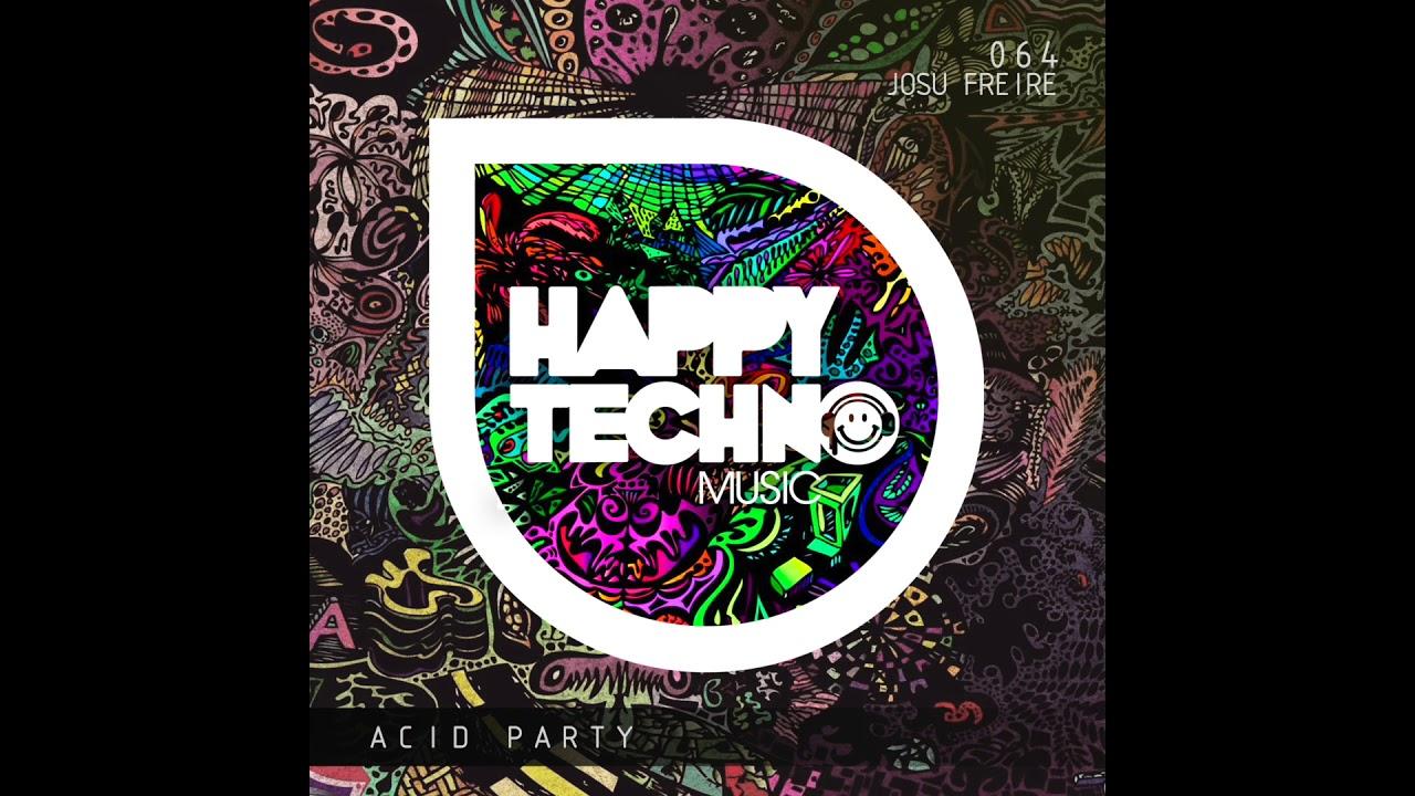 Download Josu Freire - Acid Party (Original Mix) [Happy Techno Music]