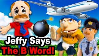SML Movie: Jeffy Says The B Word!