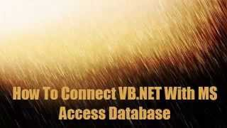 Connect VB NET With MS Access Database