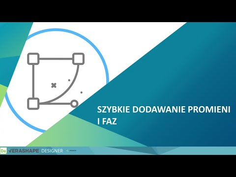 DESIGNER | System CAD – Szybkie dodawanie promieni i faz oraz tworzenie rysunku 2D - webinar cz.2