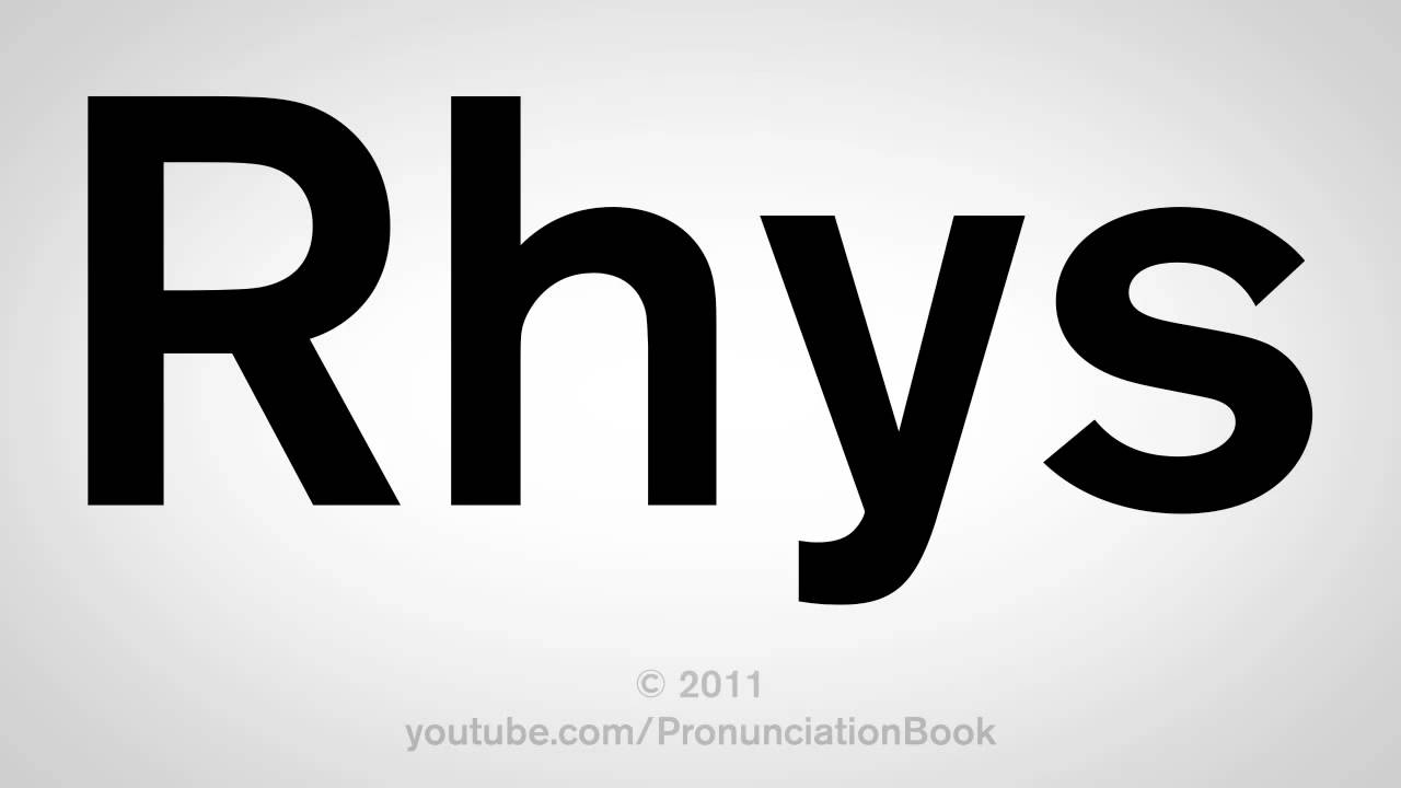 How To Pronounce Rhys