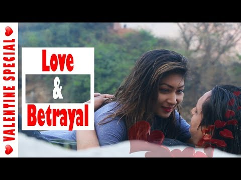 Love and Betrayal   Valentine Special 2019 Video   Nepali Short Movie 2019   Colleges Nepal