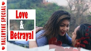 Love & Betrayal | Valentine Special | Love Diaries - Ep 1 | Nepal Short Movie 2019 | Colleges Nepal