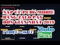 PUBG MOBIE| Hướng Dẫn Nạp UC PUBG MOBIE Giá Rẻ Zalo Pay Trên Điện Thoại - 1 Triệu Nhận Được 5K UC