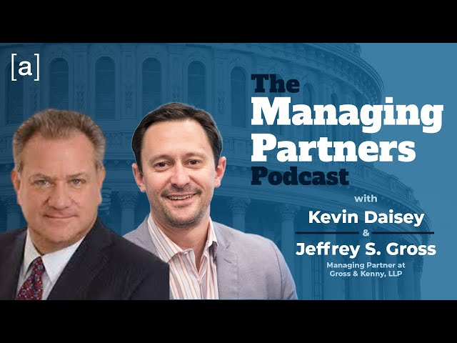 Jeffrey S. Gross - The Managing Partners Podcast