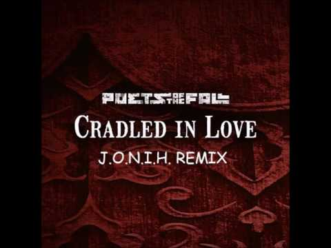 Poets Of The Fall - Cradled In Love (J.O.N.I.H. Remix)