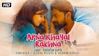 Apna Khayal Rakhna | Kaushtuk Gupta | Vishnu Mishra | Geet & Farooq | Vaibhav