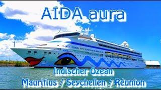 AIDA Aura Indischer Ozean / Mauritius / Seychellen / Reunion / GoPro + DJI Spark Drohne Kreuzfahrt