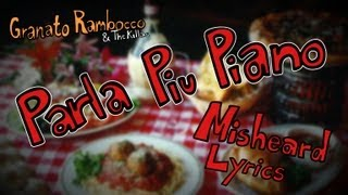 Parla Piu Piano - Granato Rambocco - Misheard Lyrics