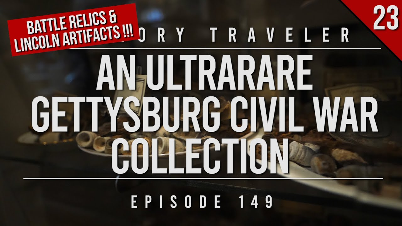 An ULTRARARE Gettysburg Civil War Collection (w/ Lincoln Artifacts) | History Traveler Episode 149