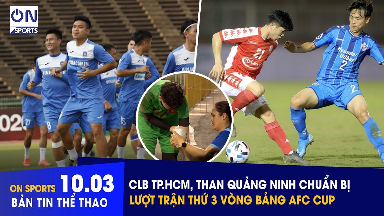 On Sports 10/3 | CLB TP.HCM, Than Quảng Ninh chuẩn bị lượt trận thứ 3 vòng bảng AFC CUP