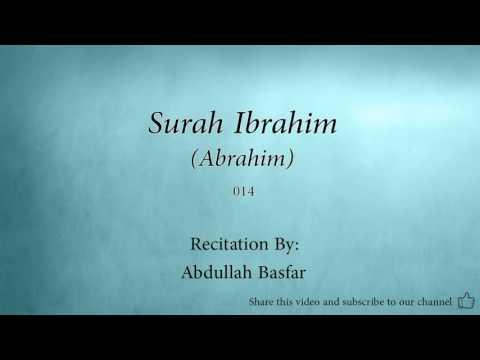 Surah Ibrahim Abrahim   014   Abdullah Basfar   Quran Audio