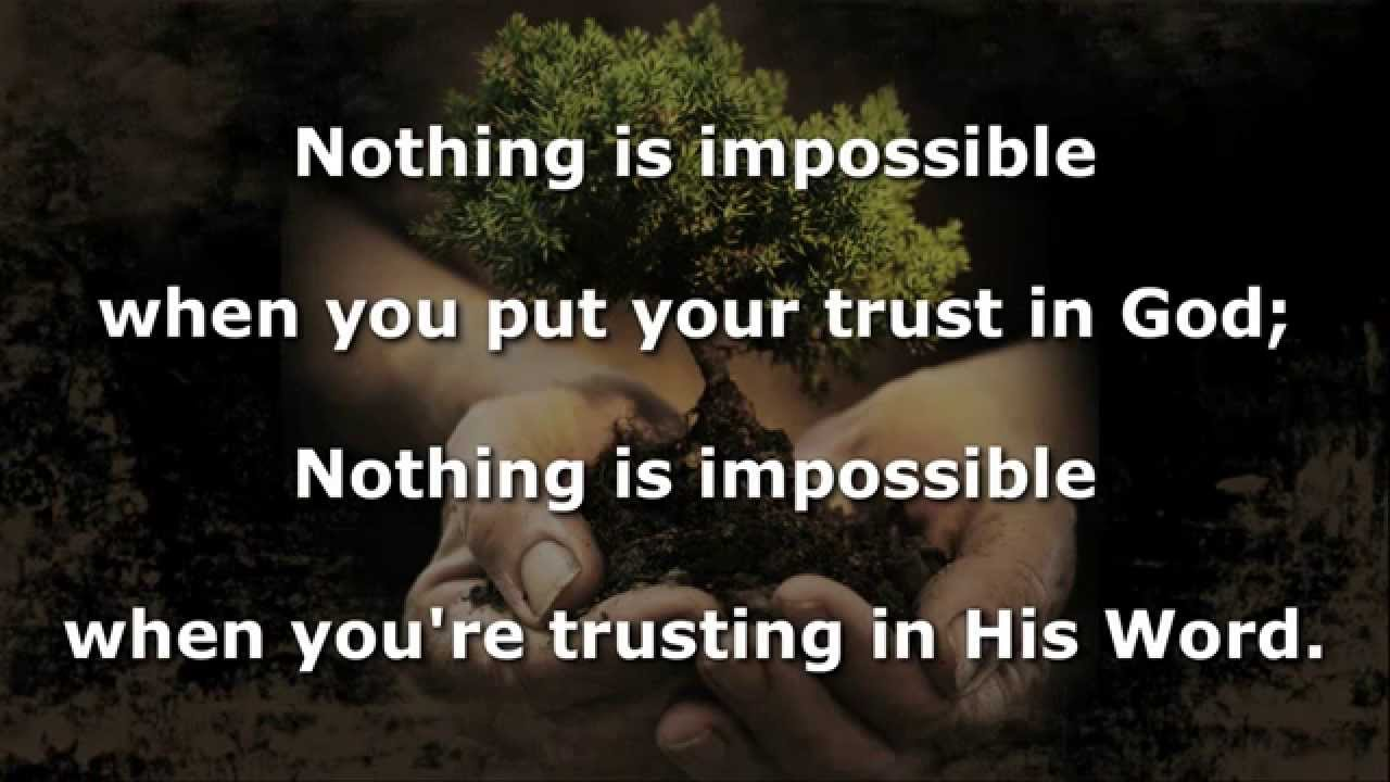 Nothing Is Impossible When You Put Your Trust in God Instrumental