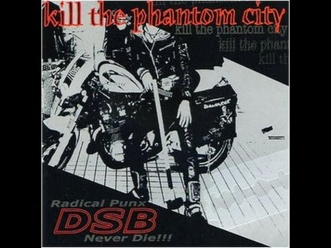D.S.B. - Kill the phantom City (full album)