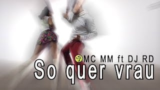 MC MM ft DJ RD - So Quer Vrau // Brasilian Funk Choreo for ZUMBA by Jose