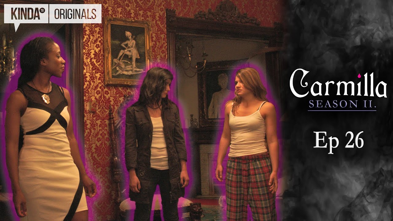 Carmilla Season 2 Episode 26