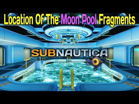 WHERE ARE THE MOON POOL FRAGMENTS - Subnautica