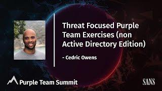 Threat Focused Purple Team Exercises (non Active Directory Edition) | Purple Team Summit 2021