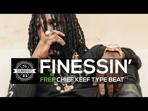 "Free Chief Keef Type Beat - ""Finessin''"" 