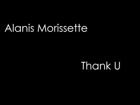 Alanis Morissette - Thank U (lyrics)