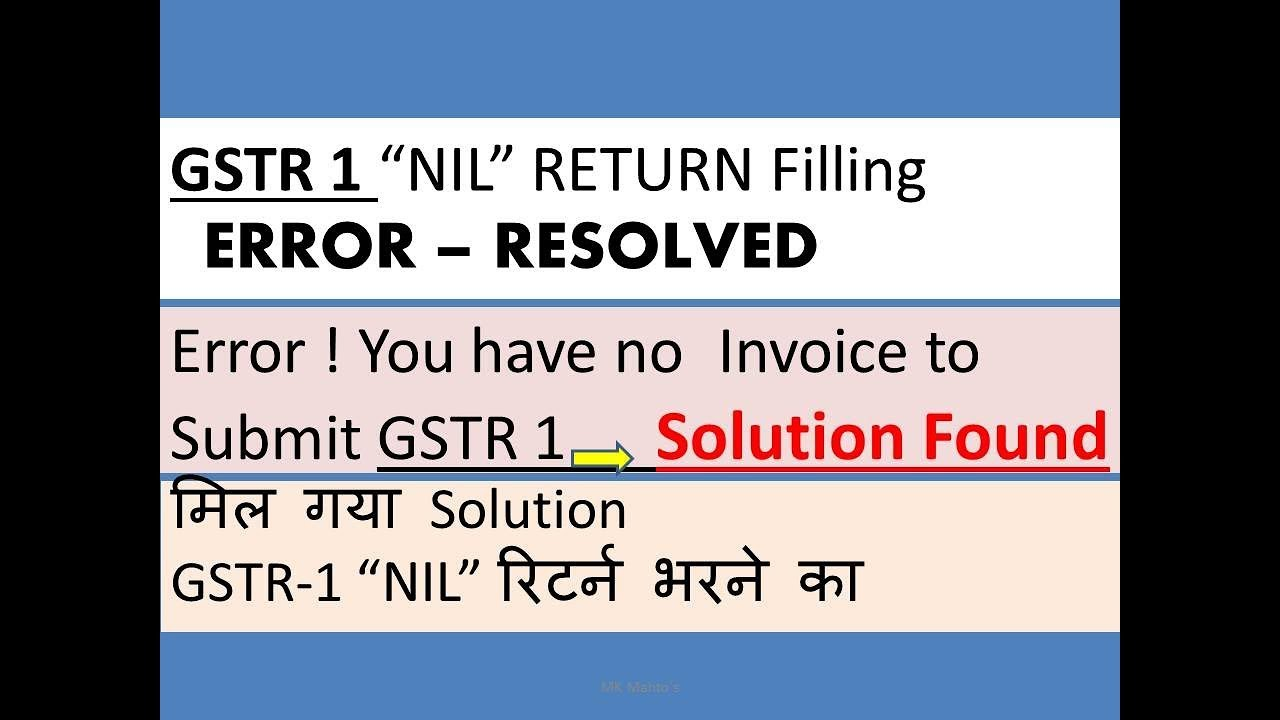 GSTR ERROR RESOLVED ERROR YOU HAVE NO INVOICE TO SUBMIT GSTR - Invoice submission meaning