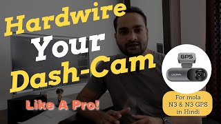 Hardwire Your Dash-Cam Like a Pro! For mola N3, N3 GPS & Z5 - Hindi
