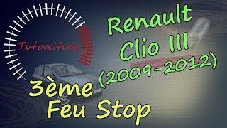 Changer son 3 ème feux stop - Renault clio 3