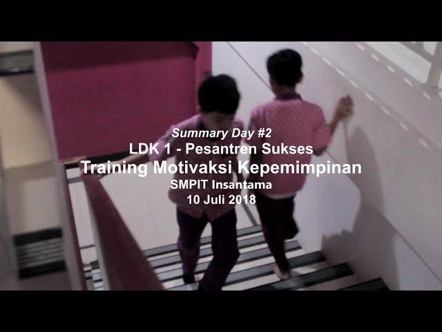 Summary Day 2 LDK1 SMPIT Insantama Bogor 2018