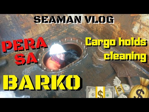 Life at Sea: SHIP'S CARGO HOLD CLEANING, EXTRA MONEY | SEAMAN VLOG