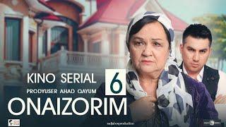 Onaizorim 6 - UzbekFilm (kino serial) | Онаизорим 6 - УзбекФилм (кино сериал) 2020