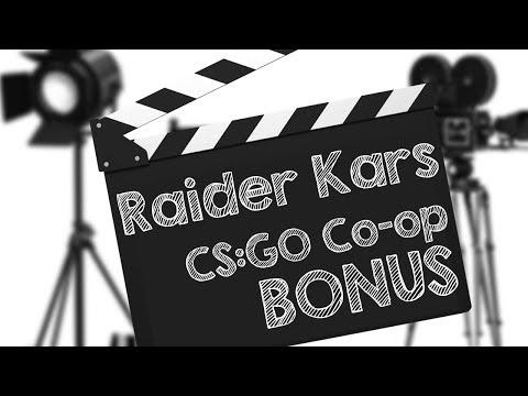 Raider Kars Bonus Footage (CS:GO Co-op)