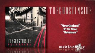 "The Ghost Inside ""Overlooked"""