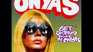 The Onyas - Get shitfaced with the ONYAS (Full Album)
