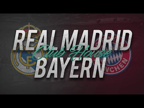 REAL MADRID - BAYERN MUNICH // Club House