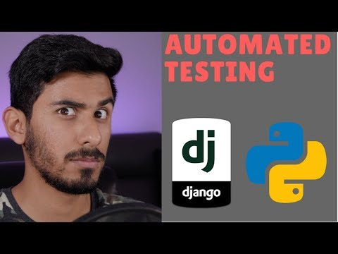 Python Django Tutorial 2018 for Beginners Part 5 - Automated Testing
