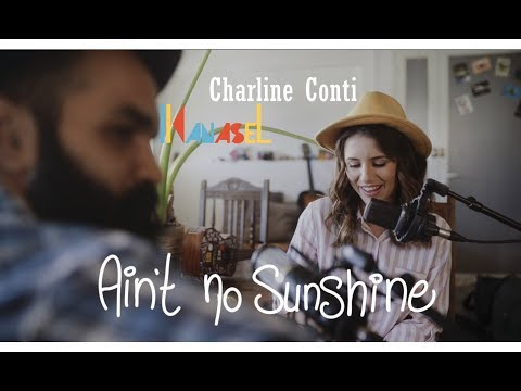 Charline Conti & Kanasel - Ain't no Sunshine ( Creole Cover )