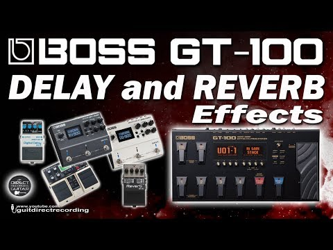 BOSS GT-100 All DELAY and REVERB Effects.