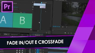 Tutorial Adobe Premiere: Inserindo FADE IN, FADE OUT e CROSSFADES // Dissolve Transition