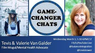 Game Changer Chat:  Tevis & Valerie Van Galder, Film Mogul/Mental Health Advocate