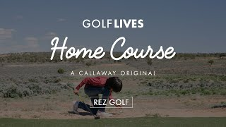 Home Course: Rez Golf