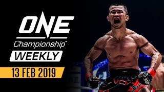 ONE Championship Weekly | 13 February 2019