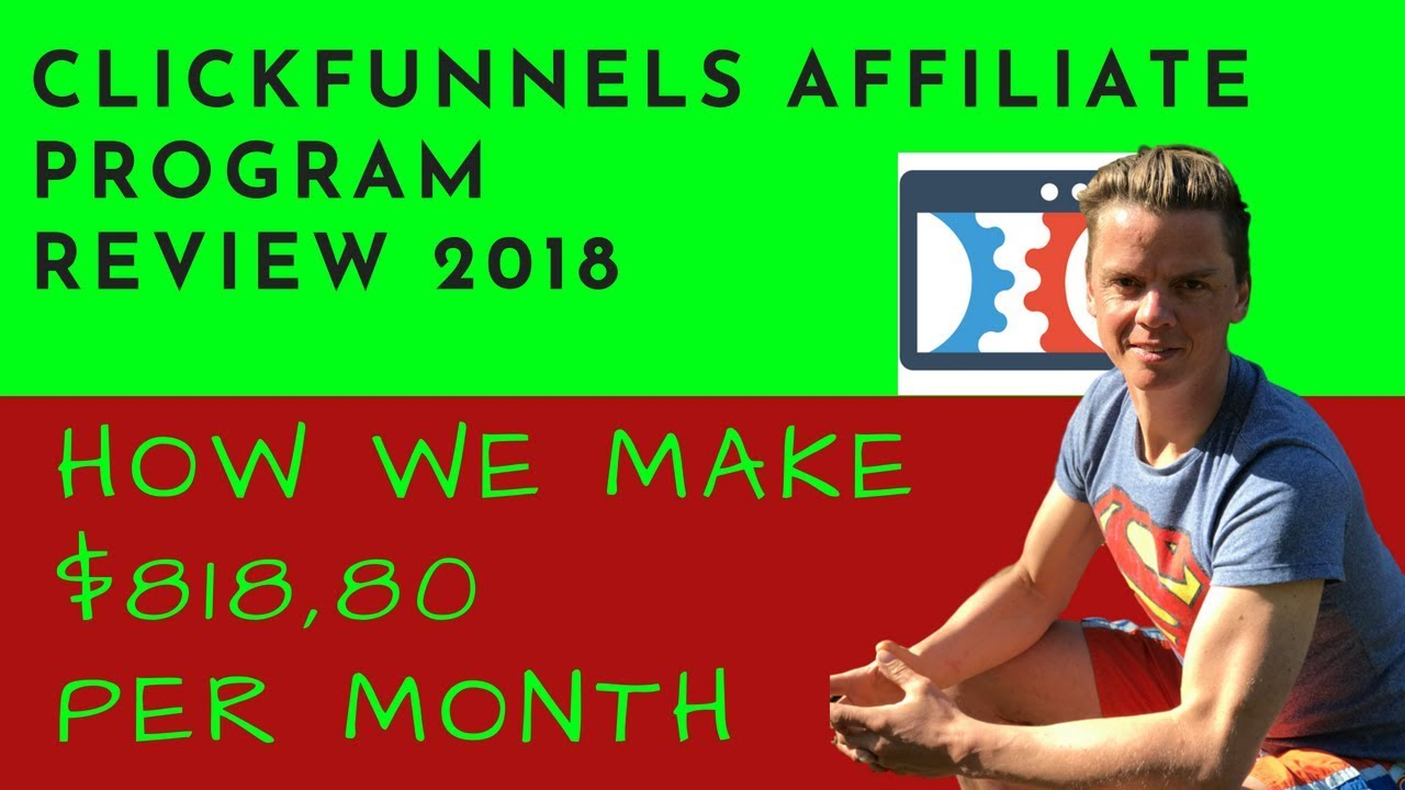 Clickfunnels Affiliate Program Review 2018 -- How We Make $818,80 Per Month